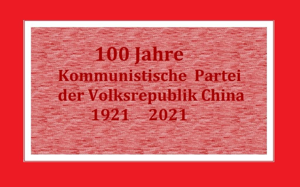 1921 - 2021 - Video von den Feierlichkeiten zum 100. Jahrestag der Gründung der Kommunistischen Partei Chinas - Aus dem Posteingang vom 02.07.2021 von Dr. Marianne Linke - Link: https://www.globaltimes.cn/page/202107/1227642.shtml