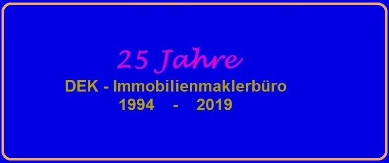 25 Jahre DEK - Immobilienmaklerbüro 1994 - 2019 -  DEK - Handel & Dienstleistungen Ribnitz-Damgarten - Immobilienmakler nach § 34c GewO - Inhaber Eckart Kreitlow - Einzelunternehmen