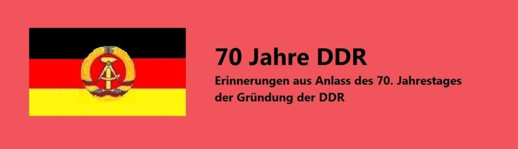70 Jahre DDR - Erinnerung an die DDR aus Anlass des 70. Jahrestages der Gründung der DDR