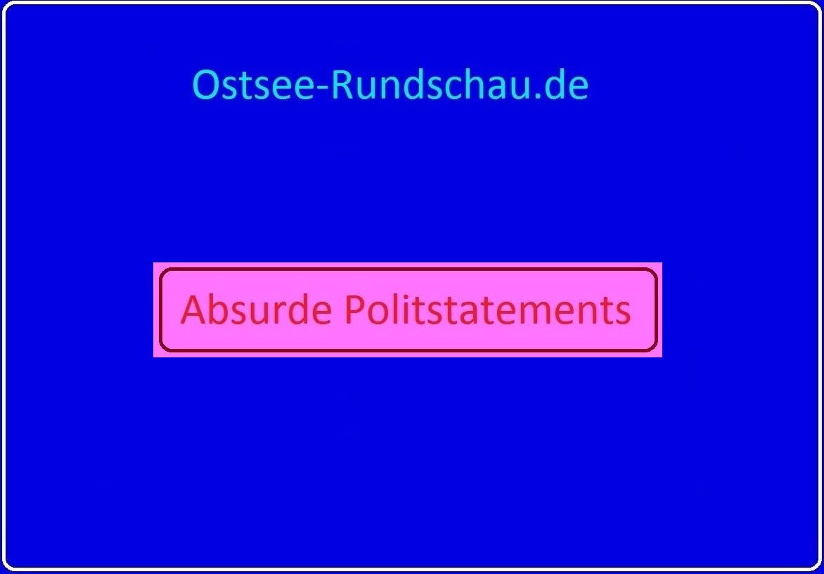 Absurde Politstatements auf Ostsee-Rundschau.de