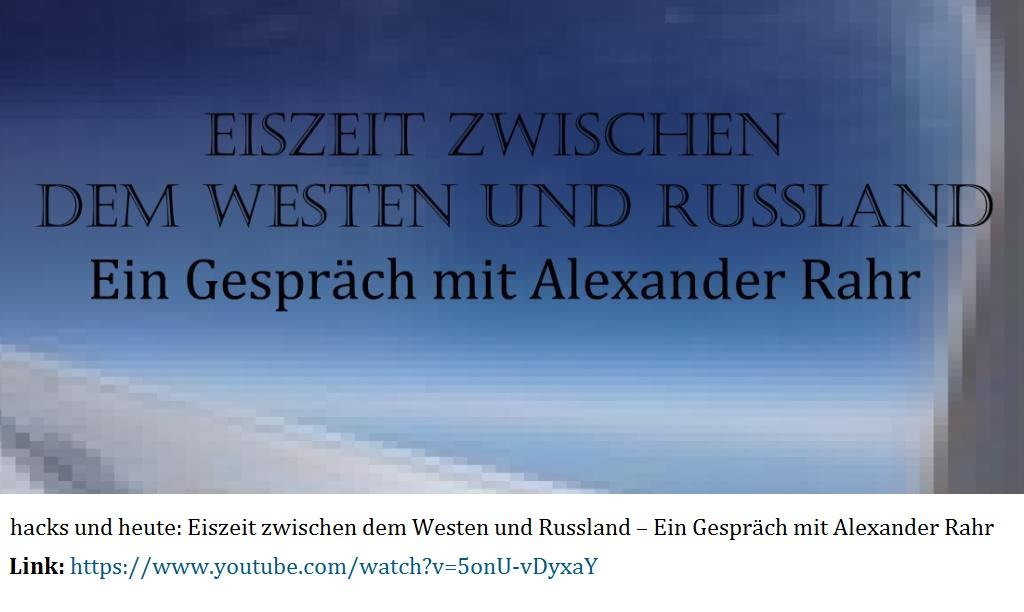 8. Mai und Alexander Rahr - Rettet die deutsch-russischen Beziehungen - Eiszeit zwischen dem Westen und Russland - Ein Gespräch mit Alexander Rahr - Link: https://www.youtube.com/watch?v=5onU-vDyxaY -  Aus dem Posteingang von Siegfried Dienel vom 05.05.2021