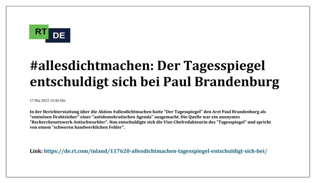 #allesdichtmachen: Der Tagesspiegel entschuldigt sich bei Paul Brandenburg -  RT DE - 17 Mai 2021 15:46 Uhr - Link: https://de.rt.com/inland/117620-allesdichtmachen-tagesspiegel-entschuldigt-sich-bei/