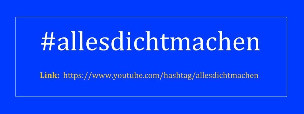 Aktion #allesdichtmachen - Link: https://www.youtube.com/hashtag/allesdichtmachen