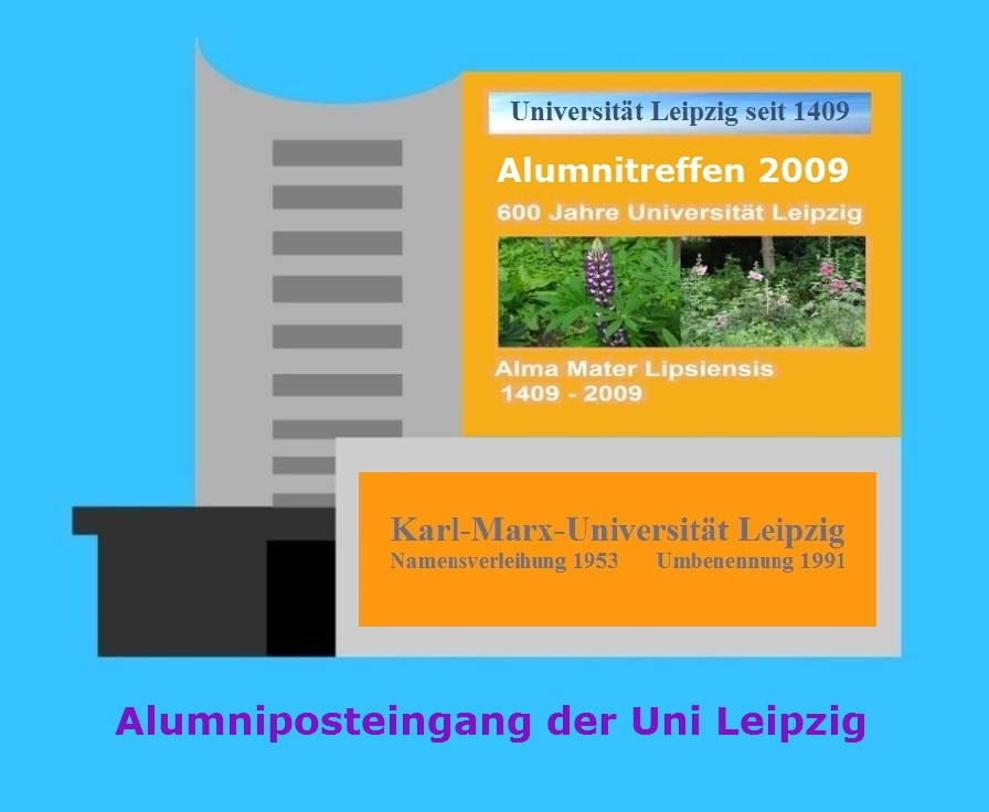 Aus dem Posteingang - Alumnipost der Uni Leipzig - 600 Jahre Universität Leipzig 2009 - Alma Mater Lipsiensis seit 1409 - Zweitälteste Universität Deutschlands - Karl-Marx-Universität Leipzig Namensverleihung 1953 - Umbennenung 1991
