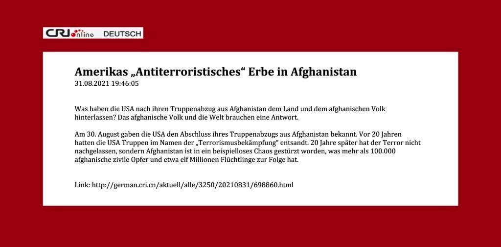 Amerikas 'Antiterroristisches' Erbe in Afghanistan - 31.08.2021 19:46:05 - CRI online Deutsch - Link: http://german.cri.cn/aktuell/alle/3250/20210831/698860.html