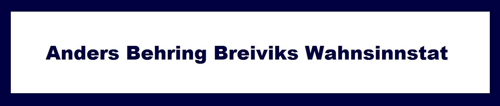 Prozess gegen Massenm�rder Breivik in Oslo - NUOZ-Sonderseite auf Ostsee-Rundschau.de - Die Wahnsinnstat des Anders Behring Breivik - Wahnsinniger Massenm�rder versetzt das K�nigreich Norwegen in  Schockzustand und tiefe Trauer