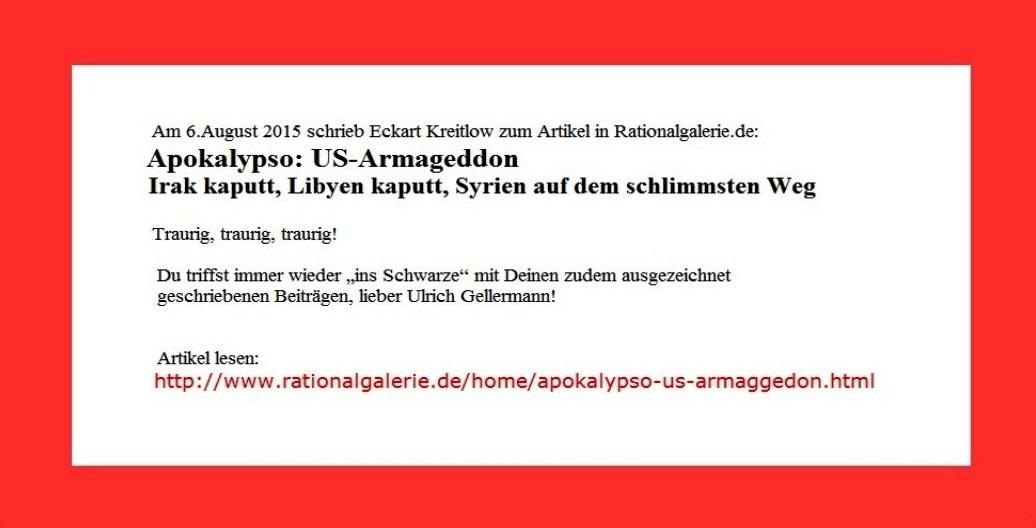 Aus dem Posteingang von Rationalgalerie.de  | Apokalypso: US-Armageddon | Irak kaputt, Libyen kaputt, Syrien auf dem schlimmsten Weg - Autor: Ulrich Gellermann - Datum: 06. August 2015
