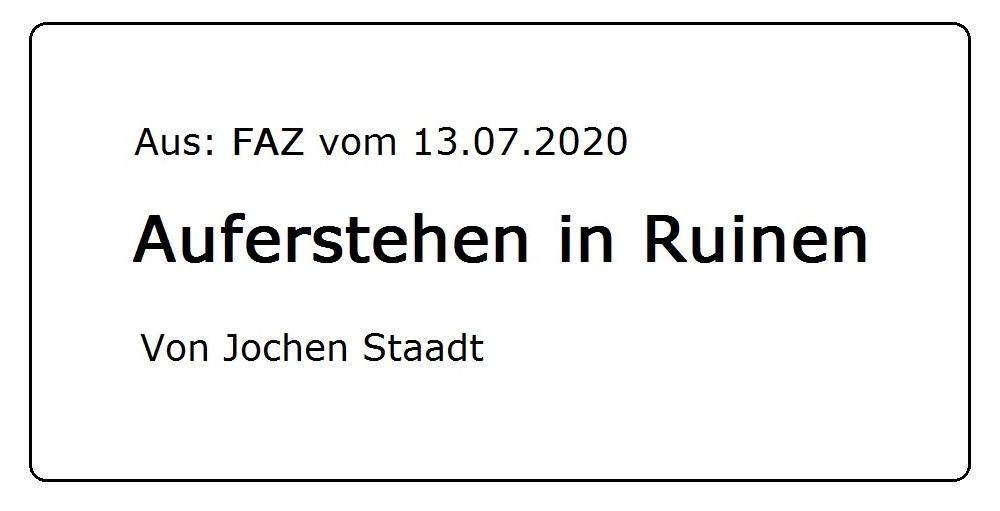 Aus dem Posteingang von Dr. Marianne Linke - Auferstehen aus Ruinen - FAZ-Beitrag vom 13.07.2020