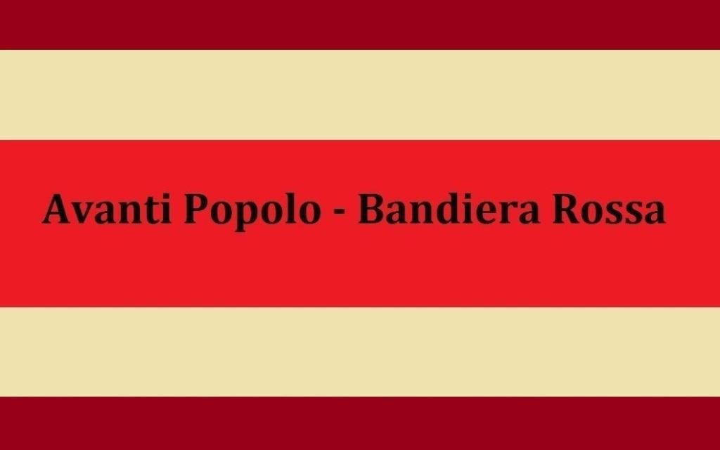 Avanti Popolo Bandiera Rossa