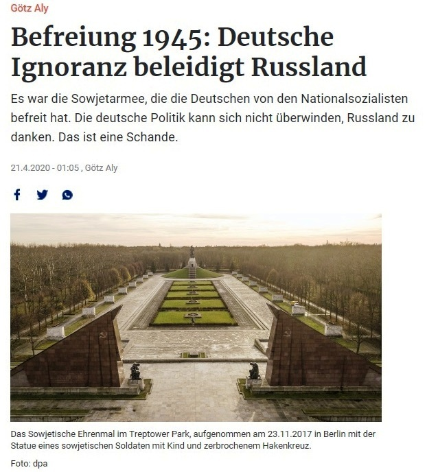 Aus dem Posteingang von Dr. Marianne Linke - Götz Aly : Befreiung 1945: Deutsche Ignoranz beleidigt Russland - Berliner Zeitung - 21.04.2020