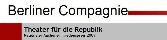 Berliner Compagnie - Theater für die Republik - Nationaler Aachener Friedenspreis 2009 - Kritische Pressestimmen auf Ostsee-Rundschau.de