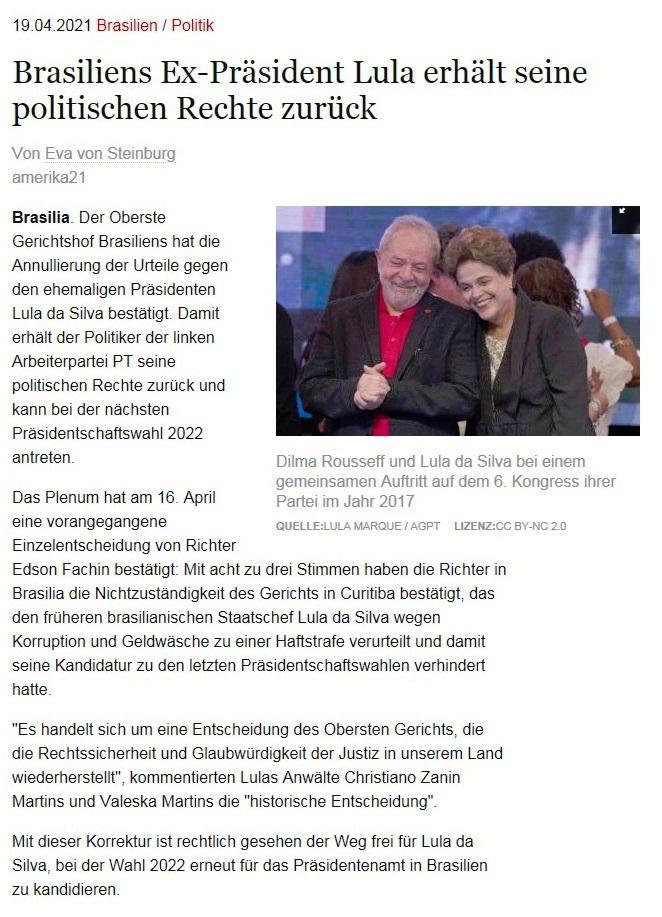 Brasiliens Ex-Präsident Lula erhält seine politischen Rechte zurück - Von Eva von Steinburg - amerika21 - Nachrichten und Analysen aus Lateinamerika - Link: https://amerika21.de/2021/04/249793/brasilien-lula-wieder-volle-polit-rechte - 19.04.2021