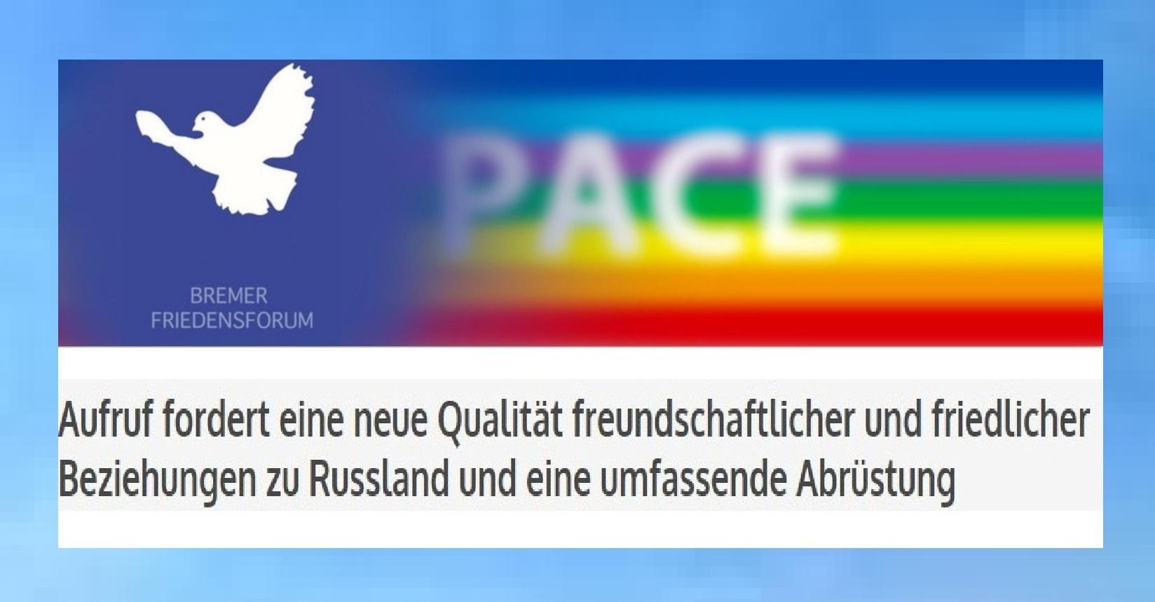 Bremer Friedensforum: Aufruf fordert eine neue Qualität freundschaftlicher und friedlicher Beziehungen zu Russland und eine umfassende  Abrüstung
