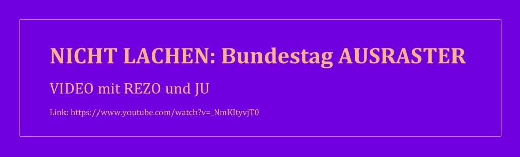 NICHT lachen: Bundestag Ausraster - VIDEO mit Rezo und JU - Link: https://www.youtube.com/watch?v=_NmKItyvjT0