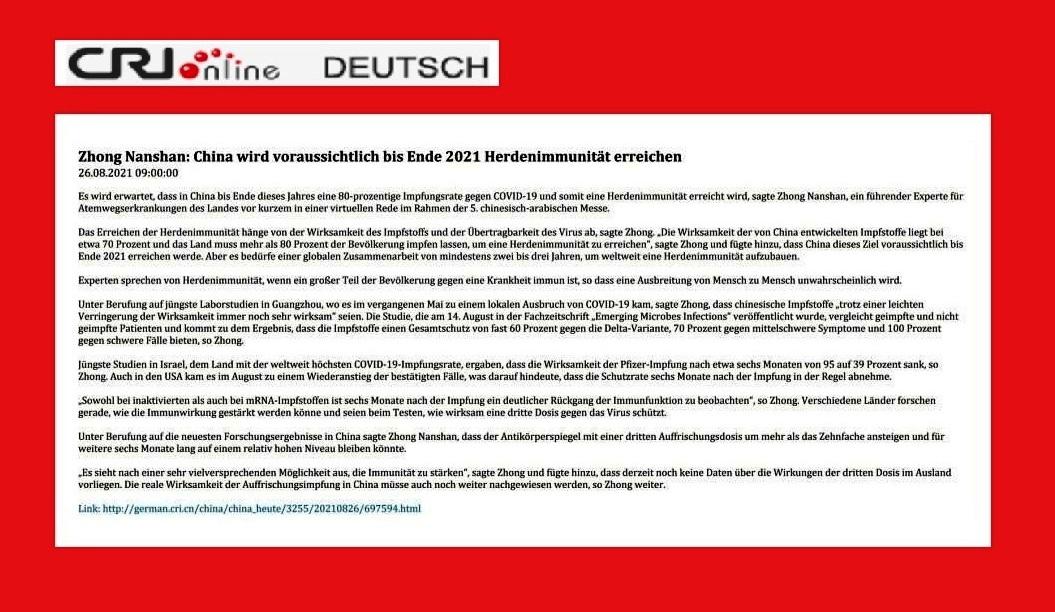 Zhong Nanshan: China wird voraussichtlich bis Ende 2021 Herdenimmunität erreichen - CRI online Deutsch - 26.08.2021 09:00:00 - Link: http://german.cri.cn/china/china_heute/3255/20210826/697594.html