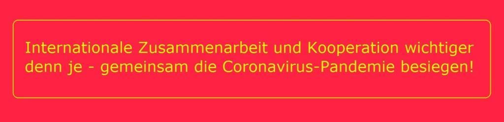 Internationale Zusammenarbeit und Kooperation wichtiger denn je - gemeinsam die Coronavirus-Pandemie besiegen! - Neue Unabhängige Onlinezeitungen (NUOZ) Ostsee-Rundschau.de - Das Weltgeschehen online -  www.ostsee-rundschau.de/Weltgeschehen.htm - Germany