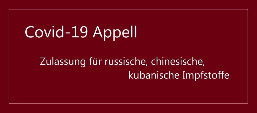 Covid-19 Appell - Zulassung für russische, chinesische, kubanische Impfstoffe - BERLIN-GEGEN-KRIEG.DE - Link: http://www.berlin-gegen-krieg.de/ex/covid19appell/