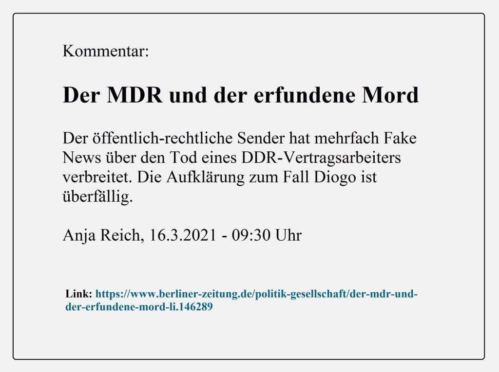 Kommentar: Der MDR und der erfundene Mord - Der öffentlich-rechtliche Sender hat mehrfach Fake News über den Tod eines DDR-Vertragsarbeiters verbreitet. Die Aufklärung zum Fall Diogo ist überfällig. - Berliner Zeitung - Anja Reich, 16.3.2021 - 09:30 Uhr
