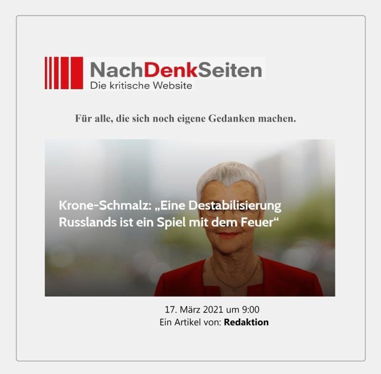 Krone-Schmalz: 'Eine Destabilisierung Russlands ist ein Spiel mit dem Feuer' - 17. März 2021 um 9:00 - Ein Artikel von: Redaktion -  NachDenkSeiten  - Aus dem Posteingang vom 20.03.2021 von Dr. Marianne Linke - Link: https://www.nachdenkseiten.de/?p=70799 - Beitrag NachDenkSeiten Abschnitt 1