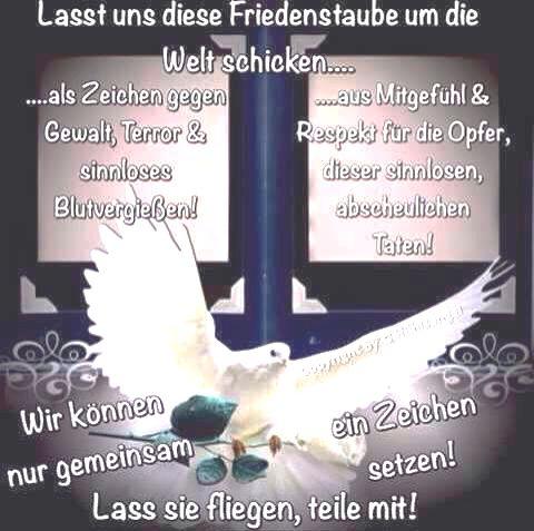 Europa-Friedensforum - Lasst uns diese Friedenstaube um die Welt schicken...  ...als Zeichen gegen Gewalt, Terror & sinnloses Blutvergießen! ...aus Mitgefühl & Respekt für die Opfer dieser sinnlosen, abscheulichen Taten! Wir können nur gemeinsam ein Zeichen setzen! Lass sie fliegen, teile mit!