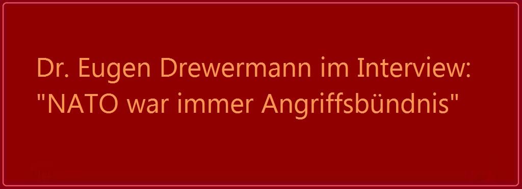 Dr. Eugen Drewermann im Interview: 'NATO war immer Angriffsbündnis'