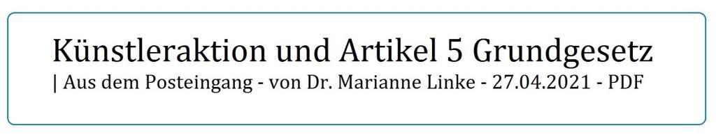 Künstleraktion und Artikel 5 Grundgesetz | Aus dem Posteingang - von Dr. Marianne Linke - 27.04.2021 - PDF