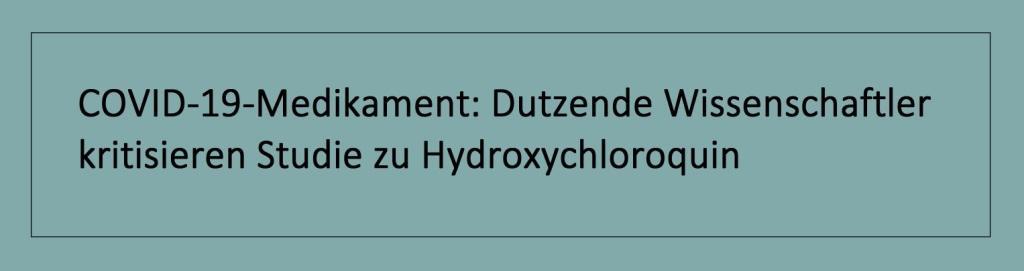 COVID-19-Medikament: Dutzende Wissenschaftler kritisieren Studie zu Hydroxychloroquin