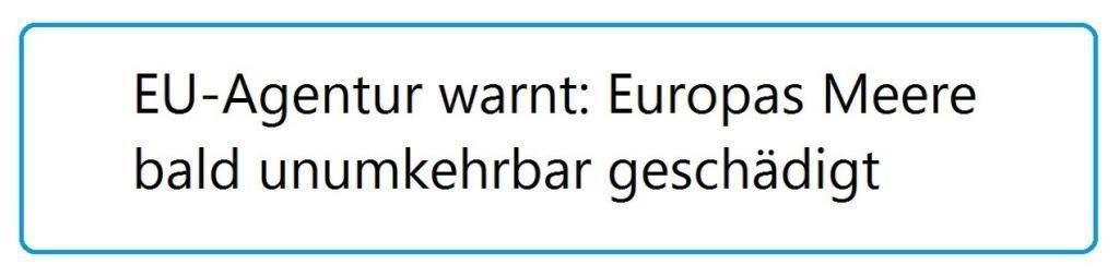 EU-Agentur warnt: Europas Meere bald unumkehrbar geschädigt - The World News Monitor - Fakten, Analyse, Nachhaltigkeit - 27.06.2020