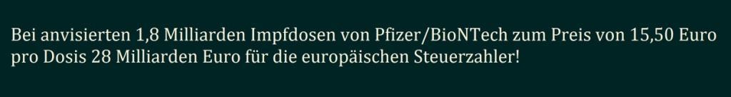 Bei den von der EU anvisierten 1,8 Milliarden Impfdosen von Pfizer/BioNTech zum Preis von 15,50 Euro pro Dosis wären das 28 Milliarden Euro für die europäischen Steuerzahler! -  RT DE -  14 Apr. 2021 20:11 Uhr