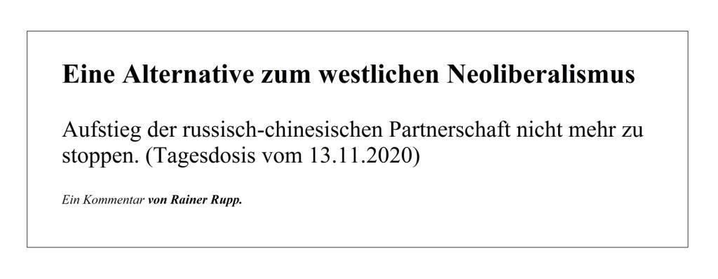 Eine Alternative zum westlichen Neoliberalismus - Aufstieg der russisch-chinesischen Partnerschaft nicht mehr zu stoppen. (Tagesdosis vom 13.11.2020) - Ein Kommentar von Rainer Rupp. - Deutscher Freidenker-Verband -  13.11.2020