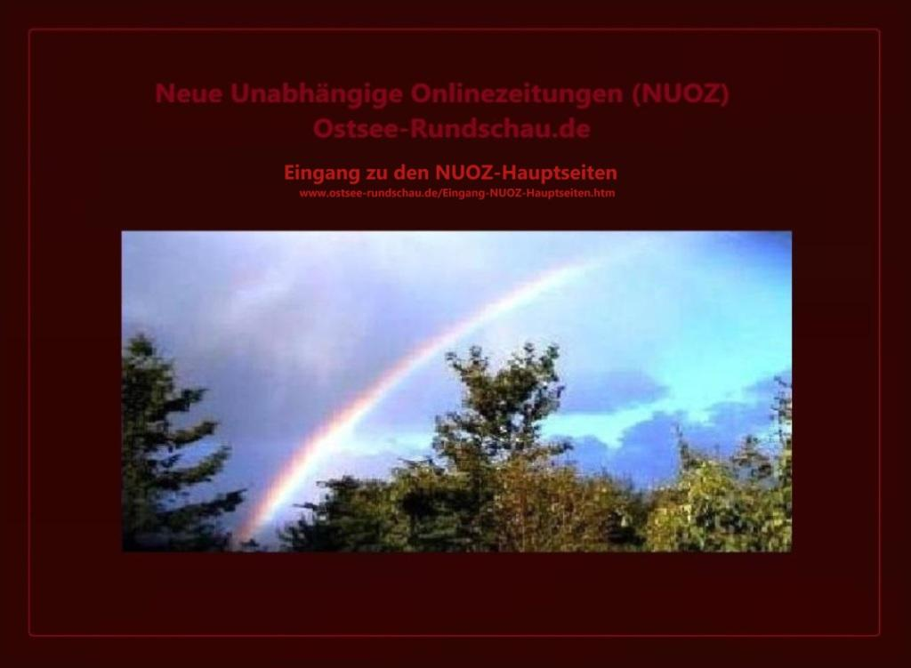 Eingang zu den Hauptseiten der Neuen Unabhängigen Onlinezeitungen (NUOZ) Ostsee-Rundschau.de - Neue Unabhängige Onlinezeitungen (NUOZ) -  Ostsee-Rundschau.de -  www.ostsee-rundschau.de/Eingang-NUOZ-Hauptseiten.htm - Germany