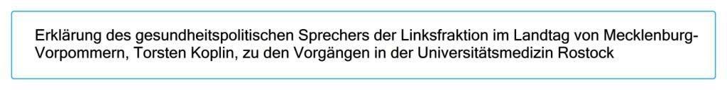 Universitätsmedizin Rostock: Druck auf Personal kann nicht die Lösung sein - Erklärung des gesundheitspolitischen Sprechers der Linksfraktion im Landtag von Mecklenburg-Vorpommern, Torsten Koplin, zu den Vorgängen in der Universitätsmedizin Rostock - 17.Juli 2020