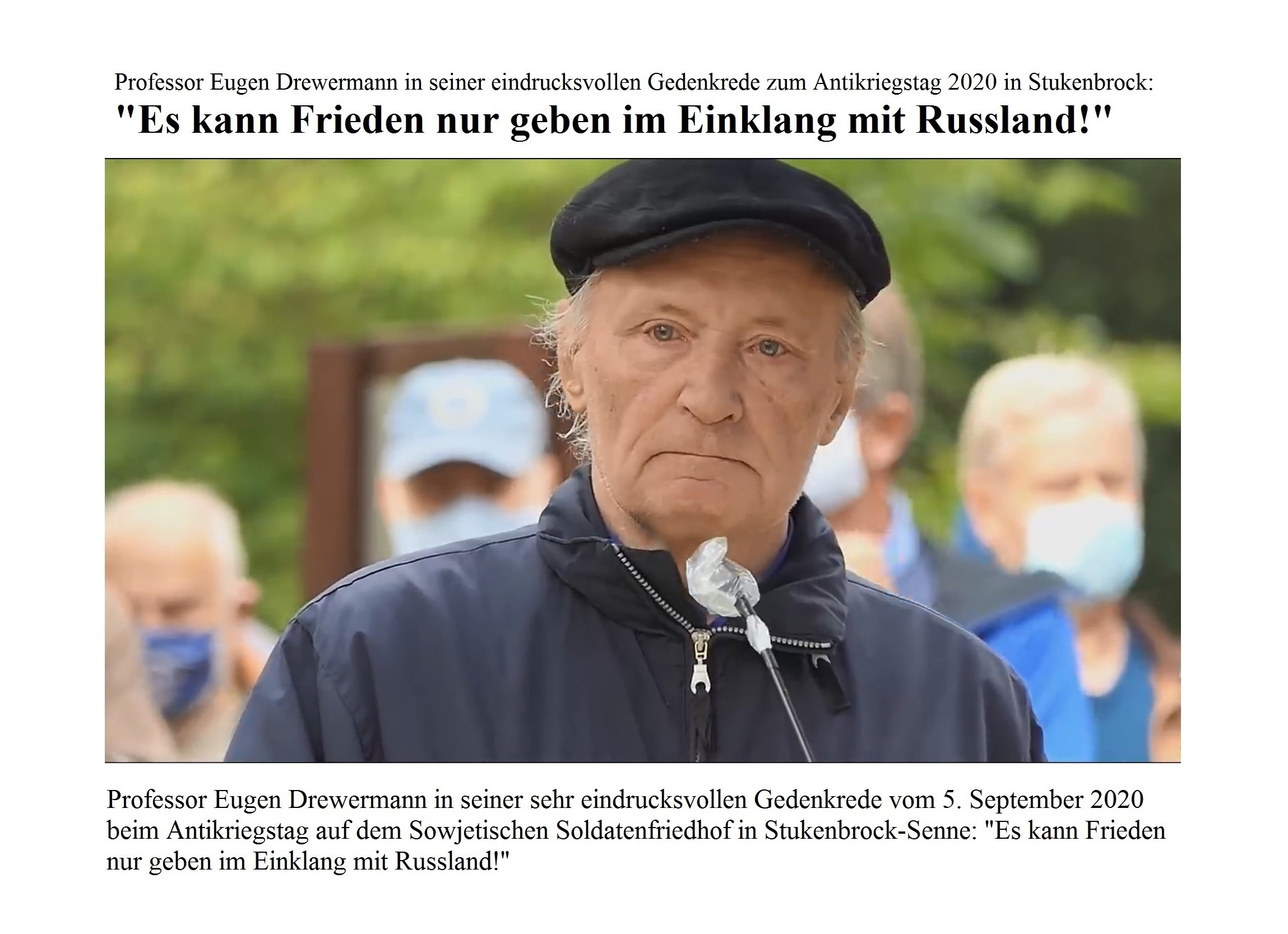 Aus dem Posteingang vom 13.09.2020 - Weitergeleitete Nachricht von Waltraud Tegge - Gedenkrede von Eugen Drewermann zum Antikriegstag 2020 auf dem Sowjetischen Soldatenfriedhof in Stukenbrock-Senne: Es kann nur Frieden geben im Einklang mit Russland!