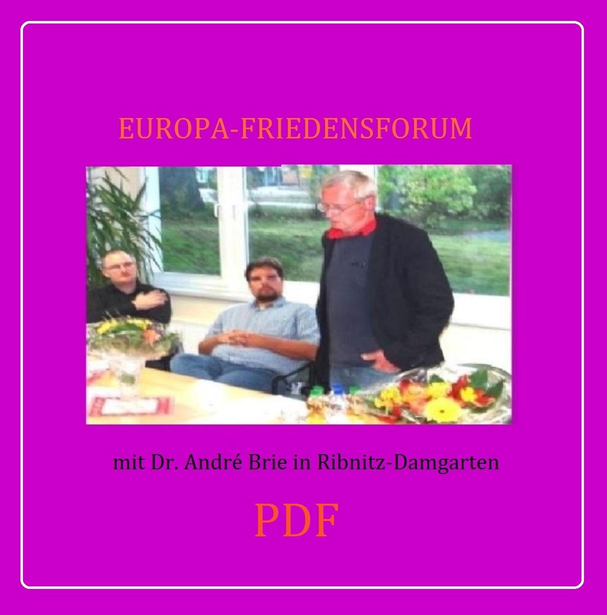 Europa-Friedensforum am 06. Oktober 2014 in Ribnitz-Damgarten mit Dr. André Brie, Mitglied des Landtages von Mecklenburg-Vorpommern und Mitglied des Lenkungsausschusses des Petersburger Dialoges zwischen Russland und Deutschland -  PDF