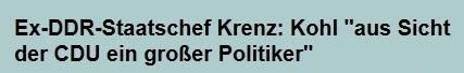 Ex-DDR-Staatsratvorsitzender Egon Krenz: Kohl aus Sicht der CDU ein großer Politiker.
