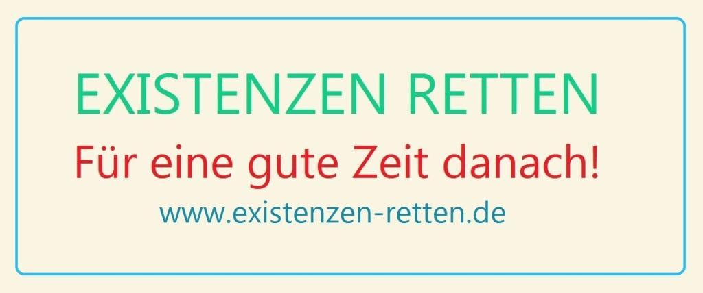 Existenzen retten! Für eine gute Zukunft danach! - www.existenzen-retten.de