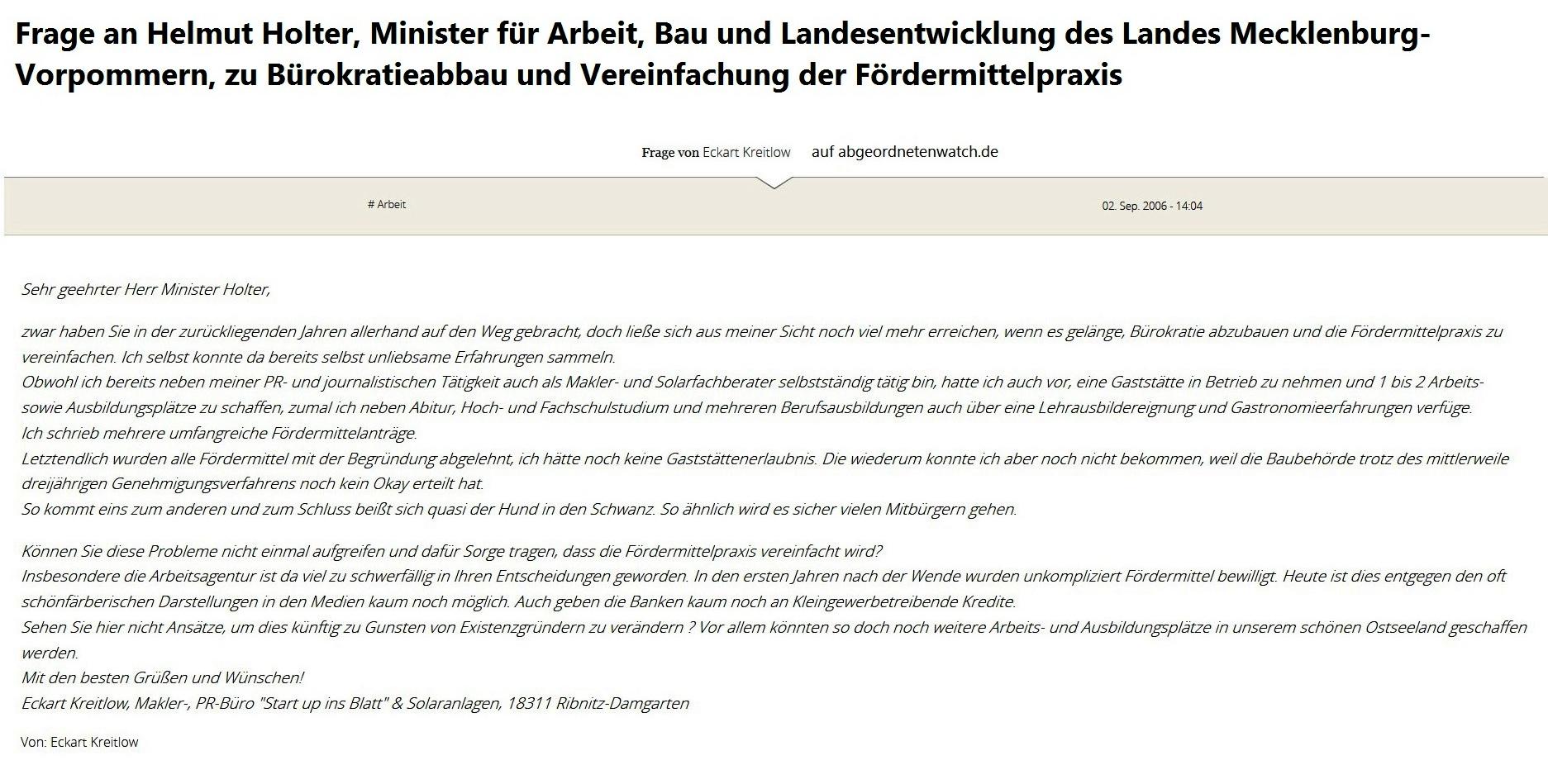 Frage von Eckart Kreitlow an Helmut Holter, Minister für Arbeit, Bau und Landesentwicklung des Landes Mecklenburg-Vorpommern,  zu Bürokratieabbau und Vereinfachung der Fördermittelpraxis am 2.September 2006 auf abgeordnetenwatch.de