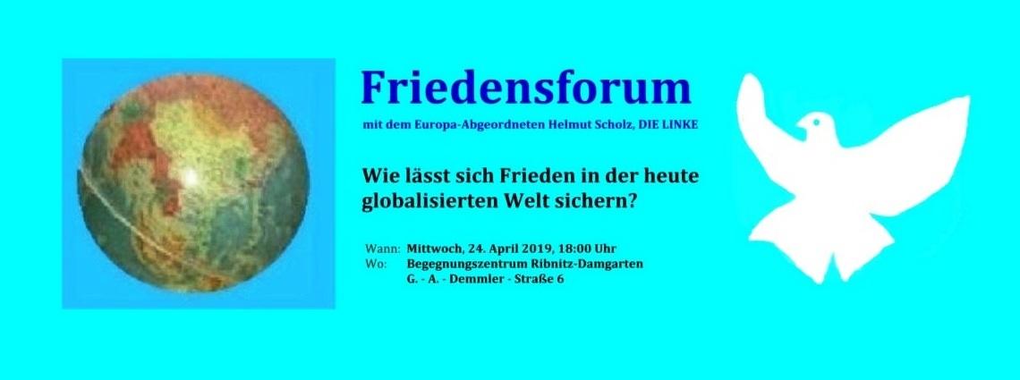 Europa-Friedensforum: Friedensforum mit dem Europa-Abgeordneten Helmut Scholz am 24. April 2019, 18 Uhr im Begegnungszentrum Ribnitz-Damgarten West, G. - A. - Demmler-Straße 6