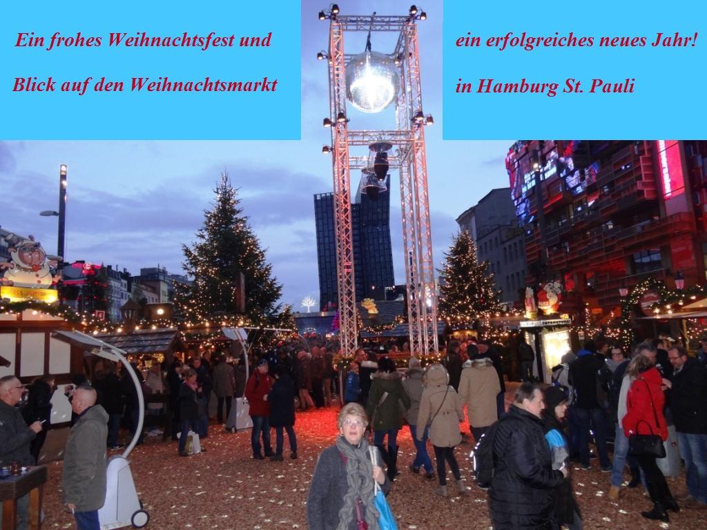 Ein frohes Weihnachtsfest und ein erfolgreiches neues Jahr! Blick auf den Weihnachtsmarkt in Hamburg St. Pauli. Foto: Eckart Kreitlow