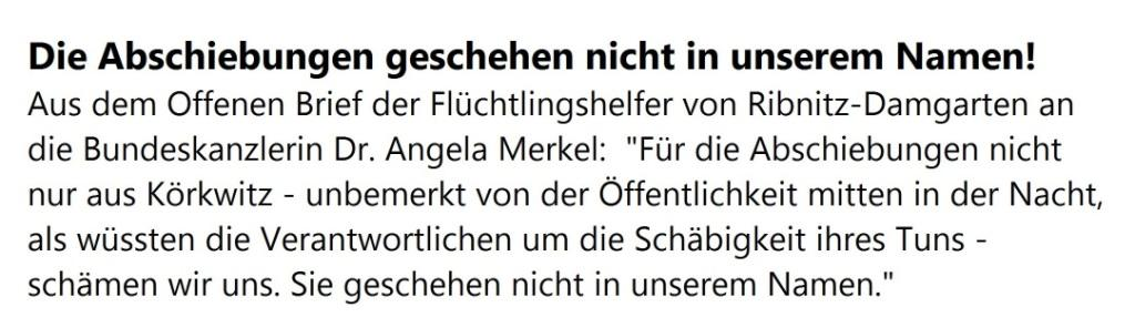 Für die Abschiebungen schämen wir uns. Sie geschehen nich in unserem Namen. - Aus dem Offenen Brief der ehrenamtlichen Flüchtlingshelfer an die Bundeskanzlerin Angela Merkel - veröffentlicht in der Ostsee-Zeitung - Ribnitz-Damgartener Ausgabe - Seite 11 - Sonnabend/Sonntag, 18./19. August 2018