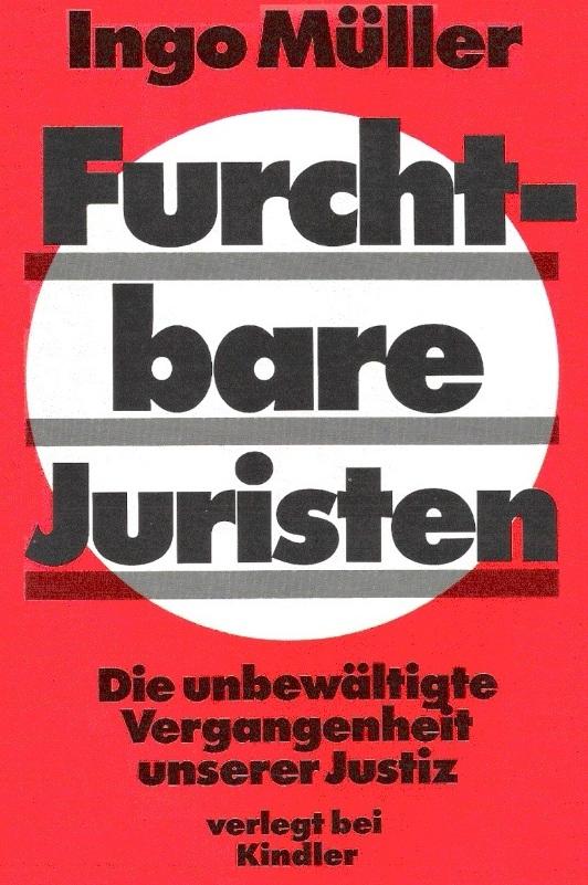 Ingo Müller - Furchtbare Juristen - Die unbewältigte Vergangenheit unserer Justiz - verlegt bei Schindler