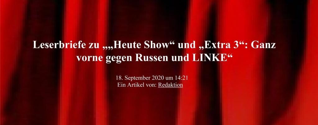 Leserbriefe zu ''Heute Show' und 'Extra 3': Ganz vorne gegen Russen und LINKE' - Ein Artikel von Redaktion - NachDenkSeiten - Die kritische Website - 18.09.2020