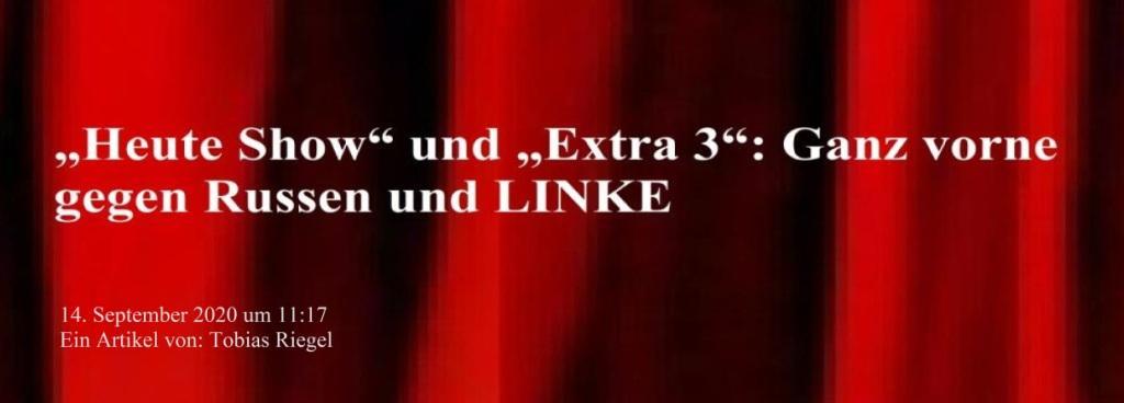 'Heute Show' und 'Extra 3': Ganz vorne gegen Russen und LINKE - Ein Artikel von Tobias Riegel - NachDenkSeiten - Die kritische Website - 14.09.2020