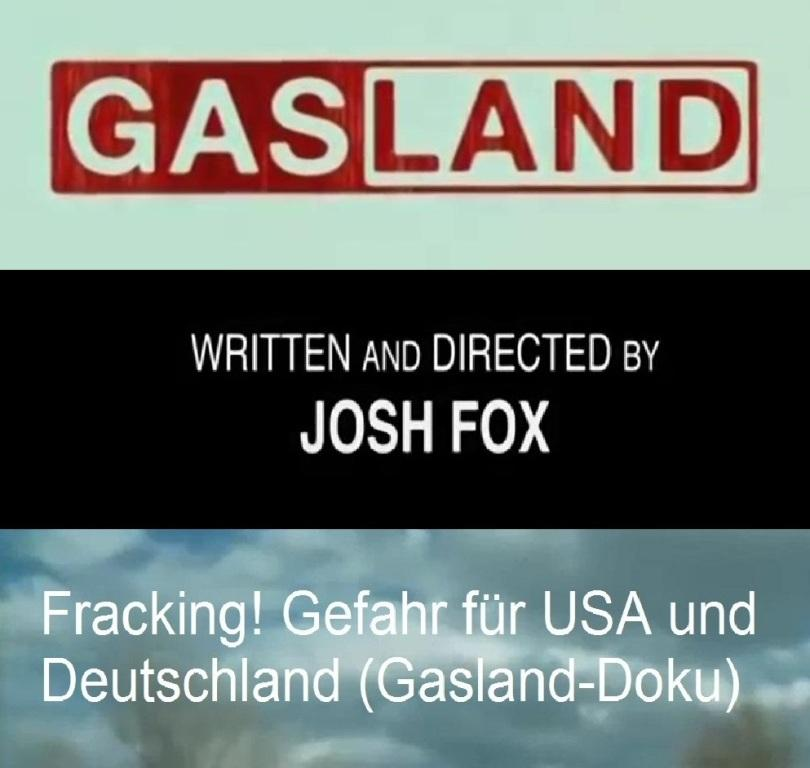 Fracking! Gefahr für USA und Deutschland (Gasland-Doku) - WRITTEN AND DIRECTED BY JOSH FOX