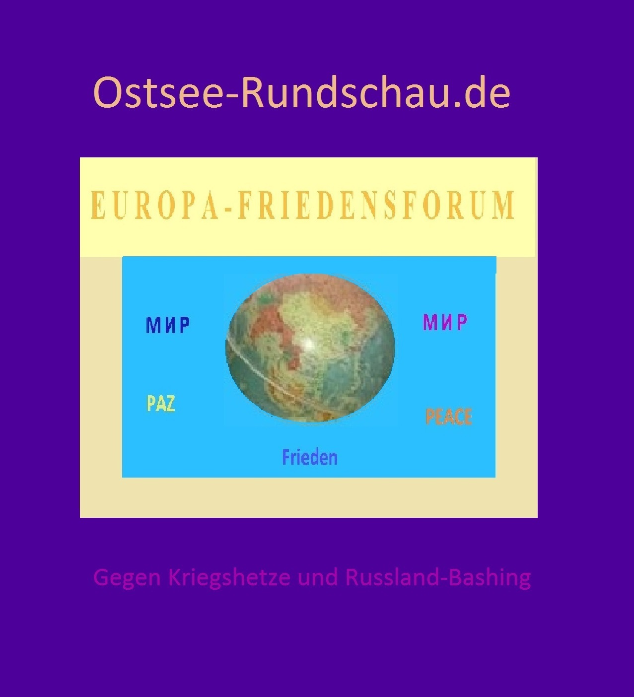 Europa-Friedensforum auf Ostsee-Rundschau.de - Gegen Kriegshetze und Russland-Bashing - Frieden mit Russland! - Für Frieden und Völkerverständigung! - Neue Unabhängige Onlinezeitungen (NUOZ)