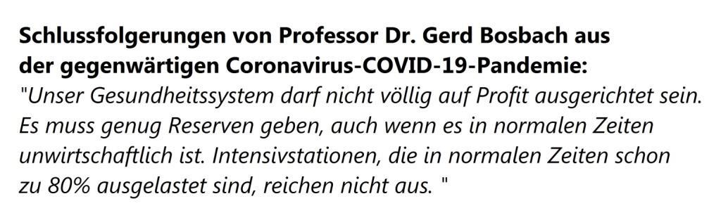 Aus dem Posteingang - Schlussfolgerungen von Professor Dr. Gerd Bosbach aus der gegenwärtigen Coronavirus-COVID-19-Pandemie - Unser Gesundheitssystem darf nicht völlig auf Profit ausgerichtet sein. Es muss genug Reserven geben, auch wenn es in normalen Zeiten unwirtschaftlich ist. Intensivstationen, die in normalen Zeiten schon zu 80% ausgelastet sind, reichen nicht aus. – Gesundheitsstatistiker Gerd Bosbach zur Corona-Debatte - NachDenkSeiten - 26. März 2020