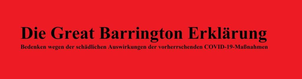 DIE GREAT BARRINGTON ERKLÄRUNG - Bedenken wegen der schädlichen Auswirkungen der vorherrschenden COVID-19-Maßnahmen