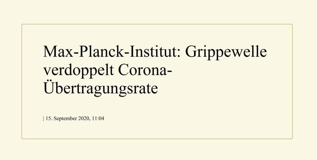 Max-Planck-Institut: Grippewelle verdoppelt Corona-Übertragungsrate - The World News Monitor - Fakten, Analyse, Nachhaltigkeit - 15.09.2020