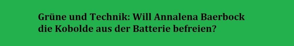 Grüne und Technik: Will Annalena Baerbock die Kobolde aus der Batterie befreien? -  RT DE -  31 Juli 2019 13:58 Uhr