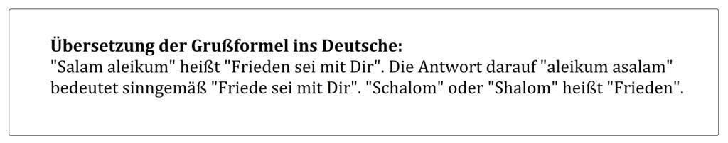 Übersetzung der Grußformel 'Salam aleikum - Shalom' ins Deutsche.